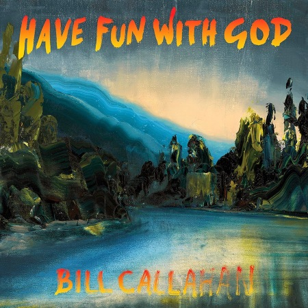 BillCallahan_HaveFunWithGod_Cover